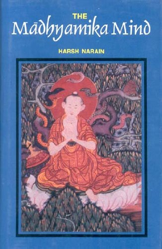 The Madhyamika Mind: Harsh Narain