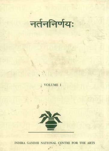 Nartana-Nirnaya of Pandarika Vitthala (Kalamulasastra Series Vol.17), Vol. I: R. Sathyanarayana (Ed...