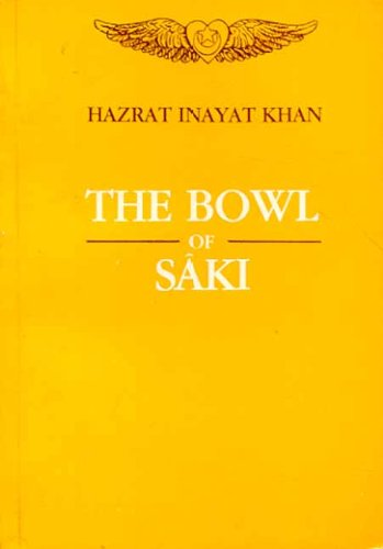 The Bowl of Saki: Hazrat Inayat Khan