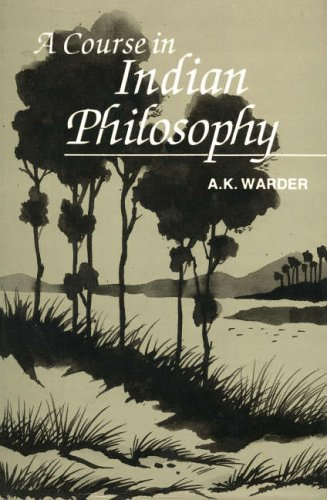 A Course in Indian Philosophy: A.K. Warder
