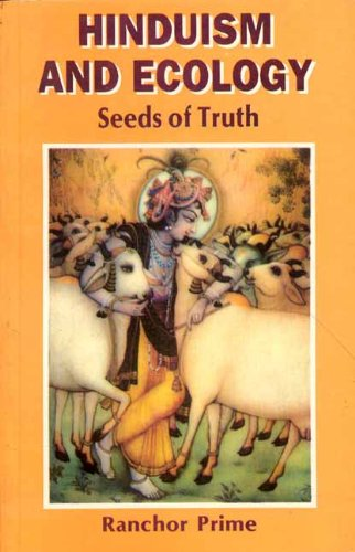 Hinduism and Ecology: Seeds of Truth: Ranchor Prime
