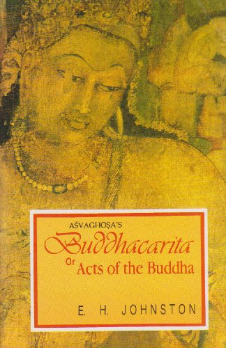 9788120812796: Buddhacarita or Acts of the Buddha by Asvaghosa (Reprint of complete English translation based on Sanskrit, Tibetan and Chinese sources, 1936) (English and Sanskrit Edition)