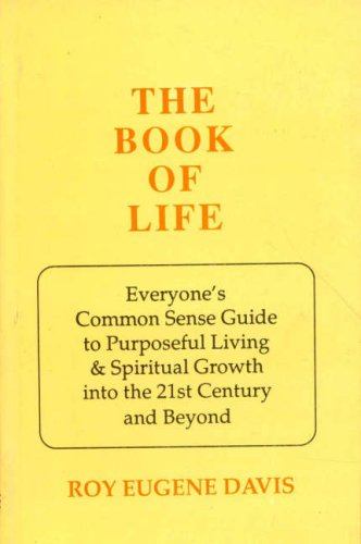 9788120812871: The Book of Life: Everyone's Common Sense Guide to Purposeful Living and Spiritual Growth into the 21st Century and Beyond