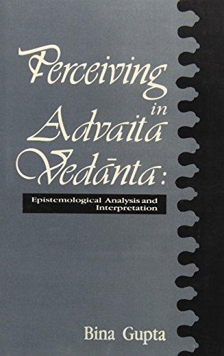 9788120812963: Perceiving in Advaita Vedanta: Epistemological Analysis and Interpretation