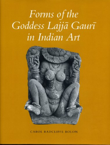 Forms of the Goddess Lajja Gauri in Indian Art: Carol Radcliffe Bolon