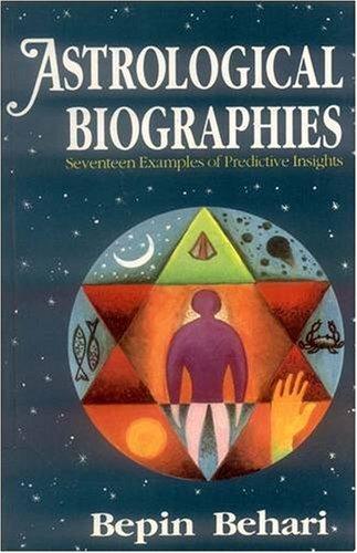 Astrological Biographies: Seventeen Examples of Predictive Insights: Bepin Behari