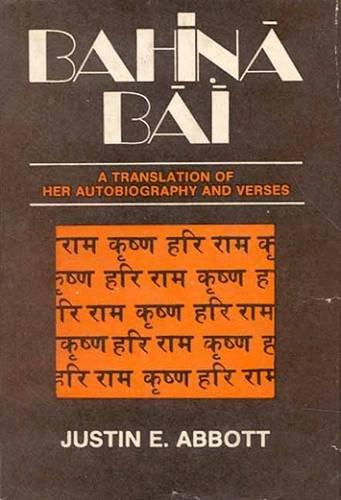9788120813342: Bahina Bai: A Translation of Her Autobiography and Verses (English and Marathi Edition)