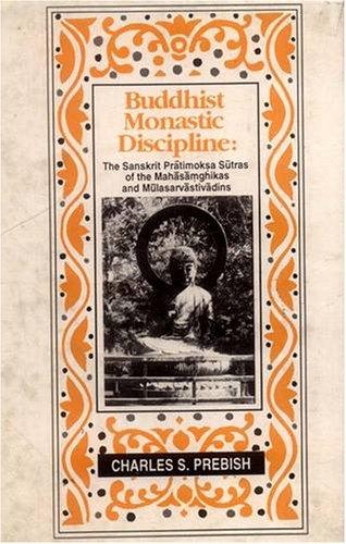 9788120813397: Buddhist Monastic Discipline: Sanskrit Pratimoksa Sutras of the Mahasamghikas and Mulasarvadins