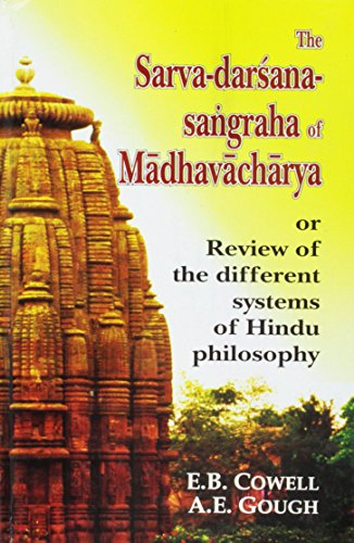 The Sarva-darsana-sangraha of Madhavacharya or Review of: E.B. Cowell and