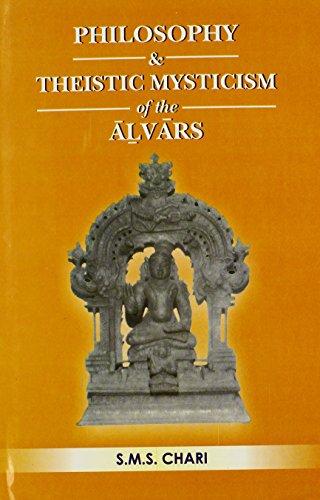 Philosophy & Theistic Mysticism of the Alvars: S.M.S. Chari