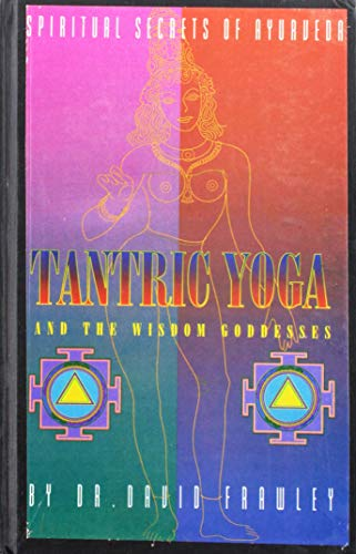 9788120813564: Tantric Yoga and the Wisdom Goddesses