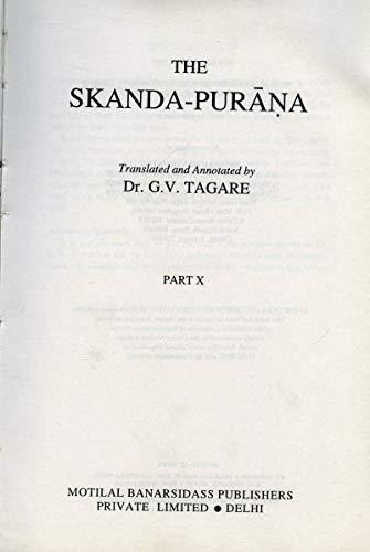 The Skanda Purana, Part 10, (Ancient Indian Tradition and Mythology Series, Vol. LVIII): J.L. ...