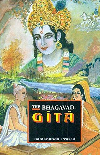 Bhagavad-Gita (The Song of God): Ramananda Prasad