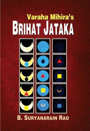 Brihat Jataka of Varahamihira: Bangalore Suryanarain Rao,