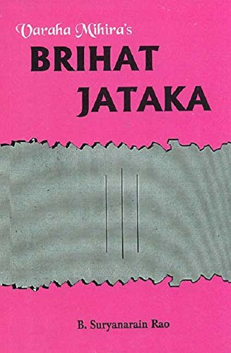 Varaha Mihira's Brihat Jataka: B. Suryanarain Rao