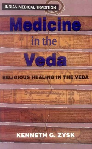 9788120814004: Medicine in the Veda: Religious Healing in the Veda (Indian Medical Tradition)