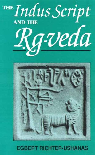 The Indus Script and the Rg-veda (Second Edition): Egbert Richter-Ushanas
