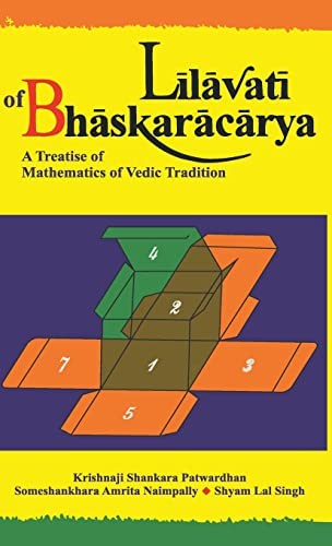 9788120814202: Lilavati of Bhaskaracarya: A Treatise of Mathematics of Vedic Tradition