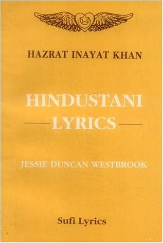 Hindustani Lyrics: Rendered From The Urdu: Hazrat Inayat Khan