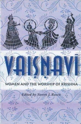 Vaisnavi: Women and the Worship of Krishna: Steven J. Rosen