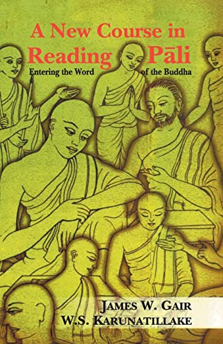 9788120814417: A New Course in Reading Pali: Entering the Word of the Buddha