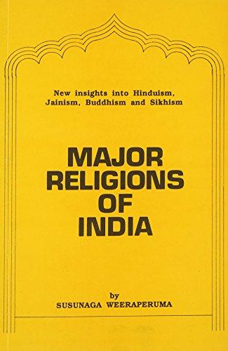 Major Religions of India (New Insight Into: Susunaga Weeraperuma; Edited