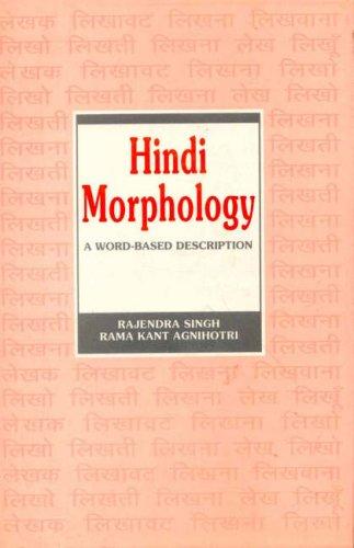 Hindi Morphology: A Word-based Description: Rajendra Singh and Rama Kant Agnihotri