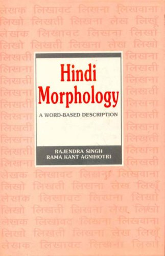 Hindi Morphology: A Word Based Description (MLBD: Rama Kant Agnihotri,