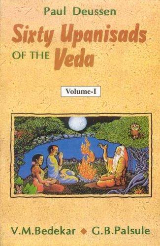 Sixty Upanisads of the Veda, 2 Vols: Paul Deussen, G.B. Palsule & B.M. Bedekar