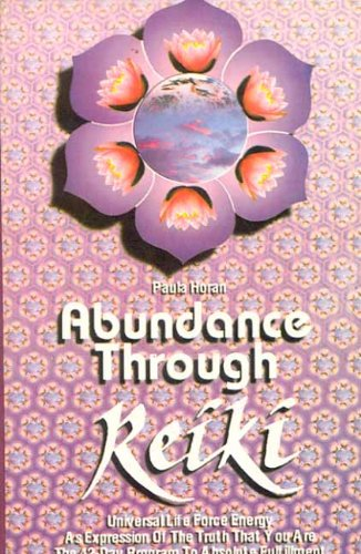 9788120814769: Abundance through Reiki: Universal Life Force Energy As Expression of the Truth that you are the 42-day Program to absolute fulfillment
