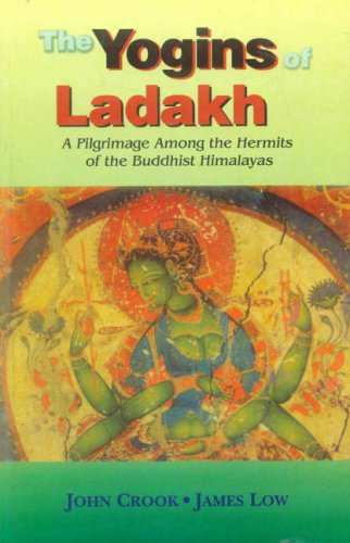 9788120814790: The Yogins of Ladakh: A Pilgrimage Among the Hermits of the Buddhist Himalayas