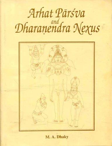 Arhat Parsva and Dharanendra Nexus: M.A. Dhaky (ed.)