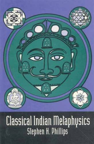 9788120814882: Classical Indian Metaphysics: Refutations of Realism and the Emergence of New Logic