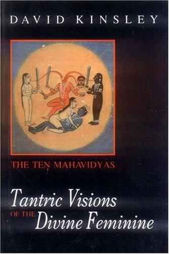 9788120815223: Tantric Visions of the Divine Feminine: The Ten Mahavidyas
