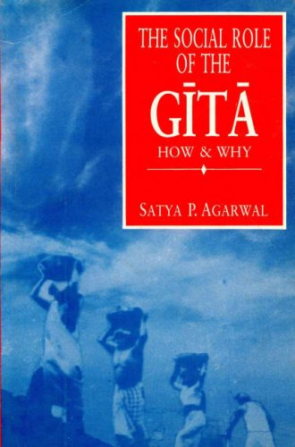 The Social Role of the Gita: How and Why: Satya Prakash Agarwal