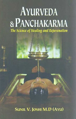 9788120815261: AYURVEDA AND PANCHAKARMA: The Science of Healing and Rejuvenation