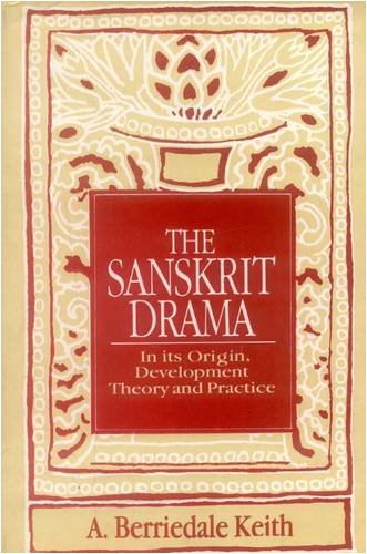 9788120815308: The Sanskrit Drama: In it's Origin, Development Theory and Practice