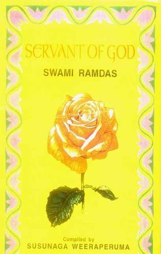 9788120815339: Servant of God: Sayings of a Self Realised Sage Swami Ramdas