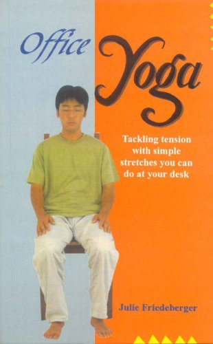 9788120815421: Office Yoga: Tackling tension with simple stretches you can do at your desk