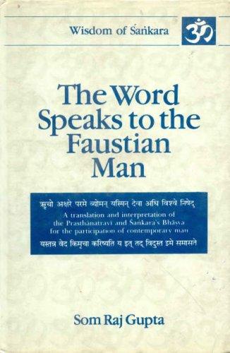 The Word Speaks to the Faustian Man: Gupta, Som Raj