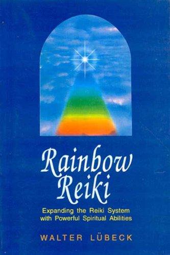 9788120815551: Rainbow Reiki: Expanding the Reiki System