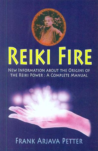 9788120815568: Reiki Fire: New Information About the Origins of the Reiki Power: A Complete Manual