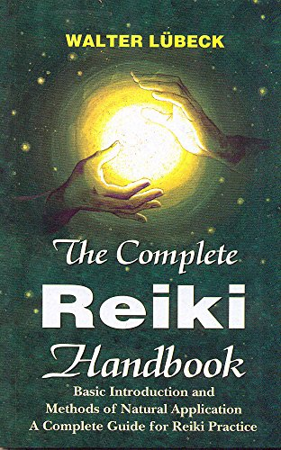 The Complete Reiki Handbook: Basic Introductiona and Methods of Natural Application (A Complete ...
