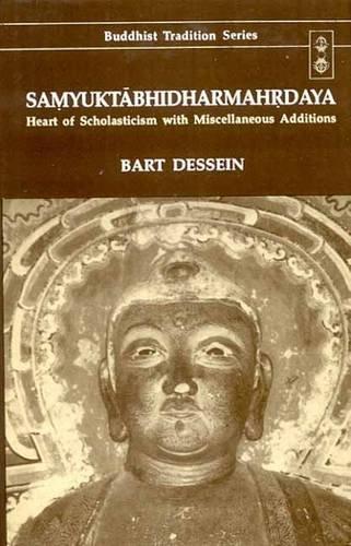 Samyuktabhidharmahrdaya: Heart of Scholasticism with Miscellaneous Additions, 3 Vols.: Bart Dessein