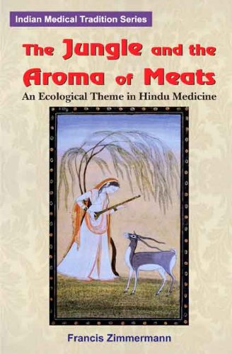 9788120816183: Jungle and the Aroma of Meats: An Ecological Theme in Hindu Medicine (Comparative Studies of Health Systems & Medical Care)