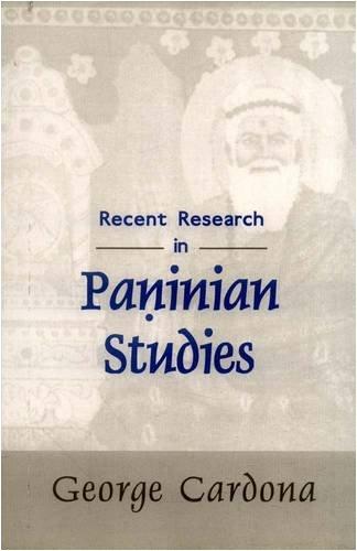 Recent Research in Paninian Studies - George Cardona.