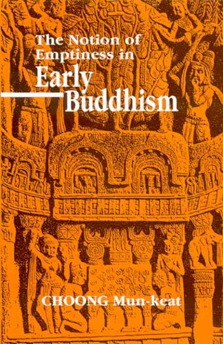 The Notion of Emptiness in Early Buddhism: Choong Mun-keat (Wei-keat)
