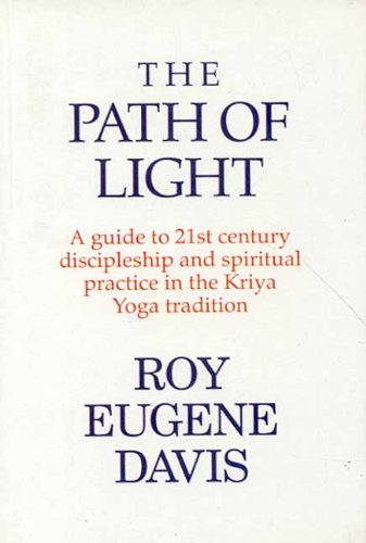 The Path Of Light: A Guide To: Roy Eugene Davis