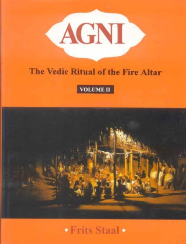 9788120816602: Agni: The Vedic Ritual of the Fire Altar (2 Vols) (With 2 CDs)
