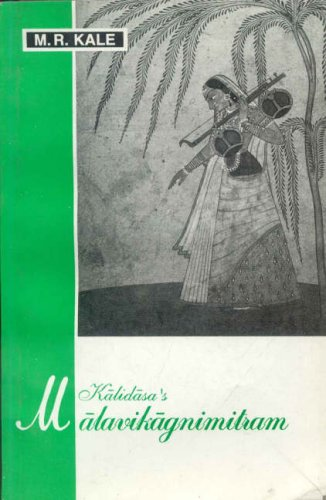 Kalidasa's Malavikagnimitram: M.R. Kale